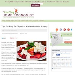 After Gallbladder Surgery: Tips For Easy Fat Digestion