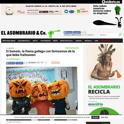 El Samaín, la fiesta gallega con fantasmas de la que bebe Halloween