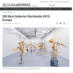 500 Best Galleries Worldwide 2015: Europe