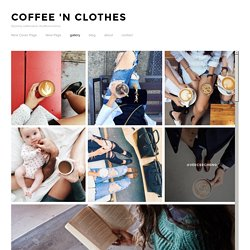 gallery — Coffee 'N Clothes