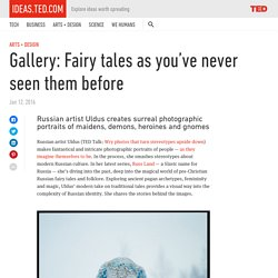Gallery: Fairy tales as you've never seen them before