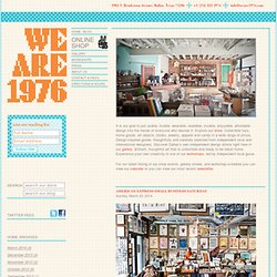 WE ARE 1976 - Design Shop • Gallery • Workshop • Community