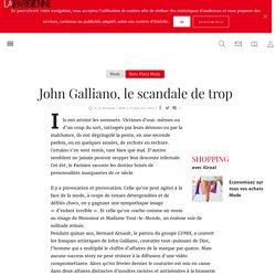 John Galliano, le scandale de trop - La Parisienne