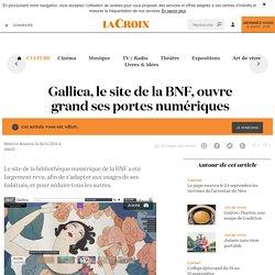 Gallica, le site de la BNF, ouvre grand ses portes numériques - La Croix