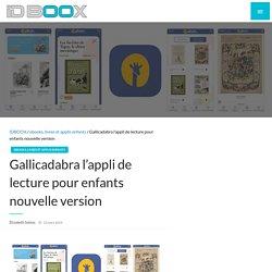 Gallicadabra l'appli de lecture pour enfants nouvelle version