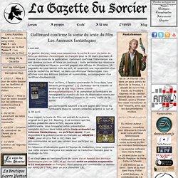 Gallimard confirme la sortie du texte du film Les Animaux fantastiques