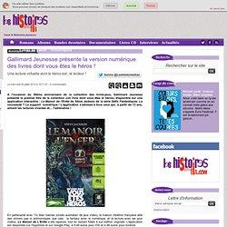 Gallimard Jeunesse présente la version numérique des livres dont vous êtes le héros !