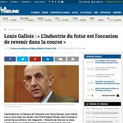 Louis Gallois : « L'Industrie du futur est l'occasion de revenir dans la course »