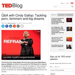 Q&A with Cindy Gallop: Tackling porn, feminism and big dreams