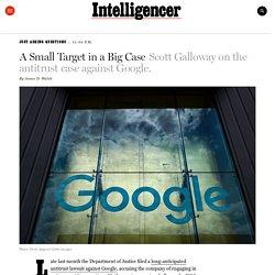 Scott Galloway on the Antitrust Case Against Google