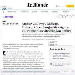 Amber Galloway Gallego, l'interprète enlangue des signes qui rappe plus vite que son ombre