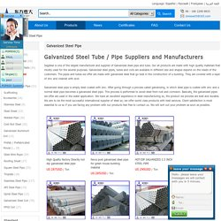 Galvanized Steel Pipe Manufacturers & Galvanized Steel Tube Suppliers