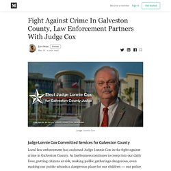 Fight Against Crime In Galveston County, Law Enforcement Partners With Judge Cox