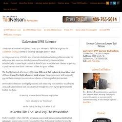 Galveston DWI Litigation: The Science Matters