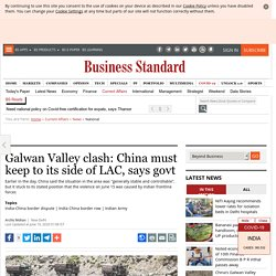 Galwan Valley clash: China must keep to its side of LAC, says govt