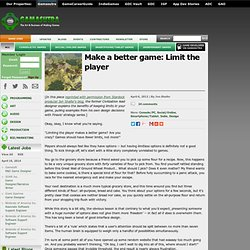 Make a better game: Limit the player