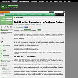 Features - Building the Foundation of a Social Future