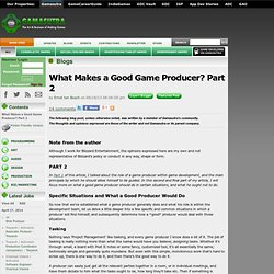 Ernst ten Bosch's Blog - What Makes a Good Game Producer? Part 2