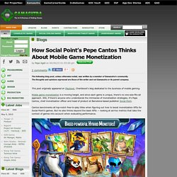 Pepe Agell's Blog - How Social Point's Pepe Cantos Thinks About Mobile Game Monetization