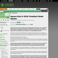 Features - Square Enix in 2010: President Wada Speaks