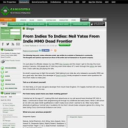 Dave Toulouse's Blog - From Indies To Indies: Neil Yates From Indie MMO Dead Frontier