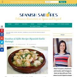 Gambas al Ajillo Recipe (Spanish Garlic Shrimp) - An Insider's Spain Travel Blog & Spain Food Blog!
