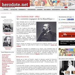 Léon Gambetta (1838 - 1882) - Le « commis-voyageur de la République » - Herodote.net