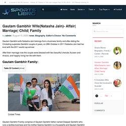Gautam Gambhir Wife(Natasha Jain)- Affair