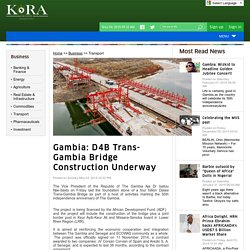Kora News - Gambia: D4B Trans-Gambia Bridge Construction Underway