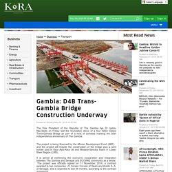 Kora News - Gambia: D4B Trans-Gambia Bridge Construction Underway