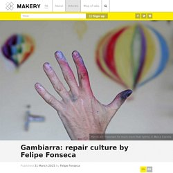 Gambiarra: repair culture by Felipe Fonseca