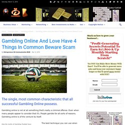 Gambling Online And Love Have 4 Things In Common Beware Scam