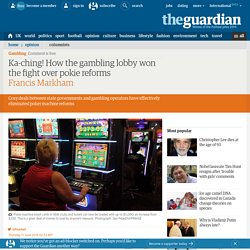 Ka-ching! How the gambling lobby won the fight over pokie reforms