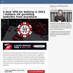5 best VPN for betting - Unblock UK gambling websites from anywhere
