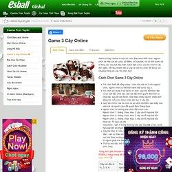 Game 3 Cây Online, Chơi 3 Cây Online, Game Ba Cây