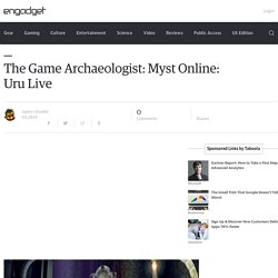 The Game Archaeologist: Myst Online: Uru Live