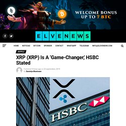 XRP (XRP) Is A 'Game-Changer,' HSBC Stated