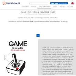 Game, le jeu vidéo à travers le temps