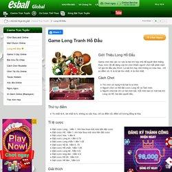 Game Long Tranh Hổ Đấu - Esball Global