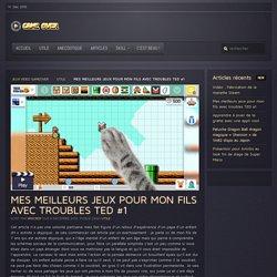 Game Over™ Mes meilleurs jeux pour mon fils avec troubles TED #1