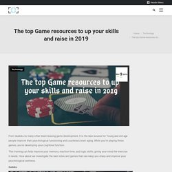 The top Game resources to up your skills and raise in 2019