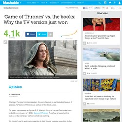 'Game of Thrones' vs. the books: Why the TV version just won
