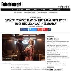 'Game of Thrones' team on that fatal Jaime twist