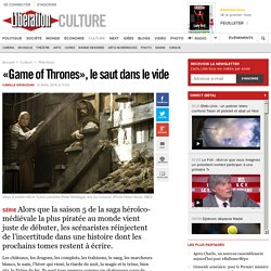 «Game of Thrones», le saut dans le vide