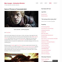 Game of Thrones is Transmedia Gold «