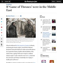 If 'Game of Thrones' were in the Middle East