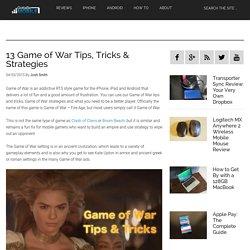 13 Game of War Tips, Tricks & Strategies