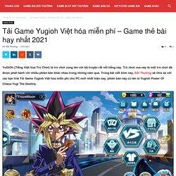 Tải Game Yugioh Việt hóa miễn phí - Game thẻ bài hay nhất 2021