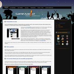 Pourquoi ce site ? - GameAddict - Addiction au jeu vidéo - Cyberaddiction