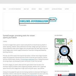 GameChanger: providing tools for citizen sports journalism